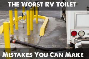 Worst RV Toilet Mistakes
